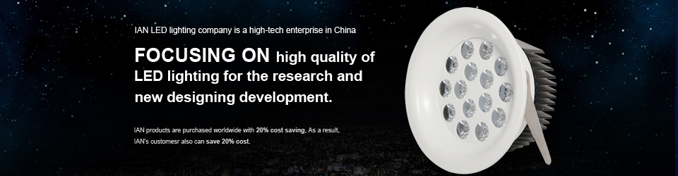 IAN LED FOCUSING ON high quality of LED lighting for the research and new designing development